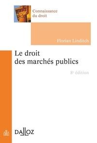 Florian Linditch - Le droit des marchés publics.