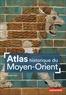 Florian Louis - Atlas historique du Moyen-Orient.