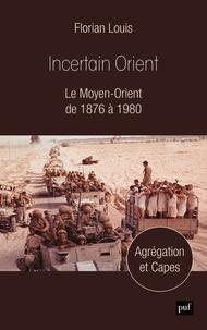 Incertain Orient - Le Moyen-Orient de 1876 à 1980.pdf