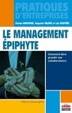 Florian Mantione et Augustin Valero - Le management épiphyte - Comment faire grandir ses collaborateurs.