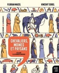 Florian Mazel et Vincent Sorel - Chevaliers, moines et paysans - De Cluny à la première croisade.