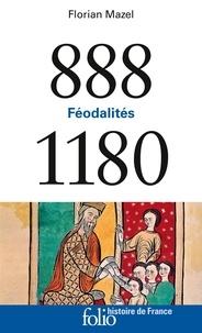 Florian Mazel - Féodalités (888-1180).