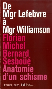 De Mgr Lefebvre à Mgr Williamson- Anatomie d'un schisme - Florian Michel | Showmesound.org