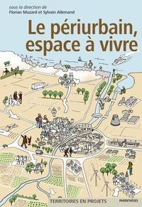 Florian Muzard et Sylvain Allemand - Le périurbain, espace à vivre.