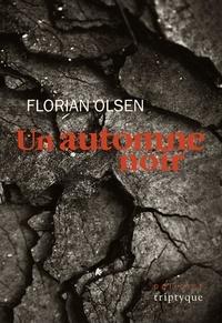 Florian Olsen - Un automne noir.