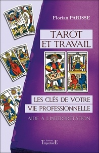 Télécharger Google book en pdf mac Tarot et travail  - Les clés de votre vie professionnelle, aide à l'interprétation ePub MOBI iBook 9782841977956