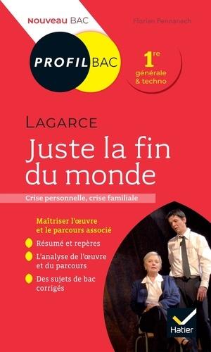 Juste la fin du monde, Lagarce. Bac 1re générale et techno  Edition 2021-2022