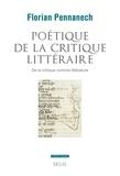 Florian Pennanech - Poétique de la critique littéraire - De la critique comme littérature.