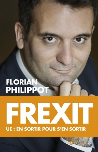 Frexit - ue - Florian Philippot - Format ePub - 9782810007578 - 9,99 €