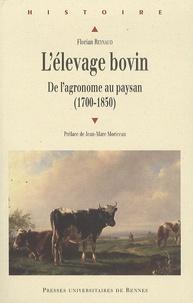 Florian Reynaud - L'élevage bovin - De l'agronome au paysan (1700-1850).