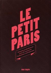 Florian Rodriguez et Mathieu Zimmer - Le Petit Paris - Tentative probablement vaine de renouveler l'urbanisme contemporain.