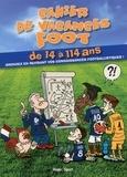 Florian Sanchez et Clément Ronin - Cahier de vacances foot.