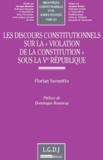 """Florian Savonitto - Les discours constitutionnels sur la """"violation de la Constitution"""" sous la Ve République."""