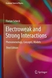 Florian Scheck - Electroweak and Strong Interactions - Phenomenology, Concepts, Models.
