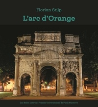 Florian Stilp - L'arc d'Orange - Origine et Nachleben.