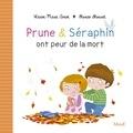 Florian Thouret et Karine-Marie Amiot - Prune et Séraphin ont peur de la mort.