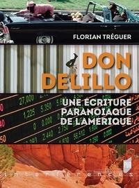 Florian Tréguer - Don DeLillo - Une écriture paranoïaque de l'Amérique.