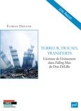 Florian Tréguer - Terreur, trauma, transferts - L'écriture de l'événement dans Falling Man de Don DeLillo.