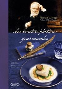 Florian V. Hugo - Les contemplations gourmandes.