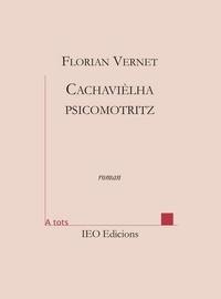 Florian Vernet - Cachavièlha psicomotritz.