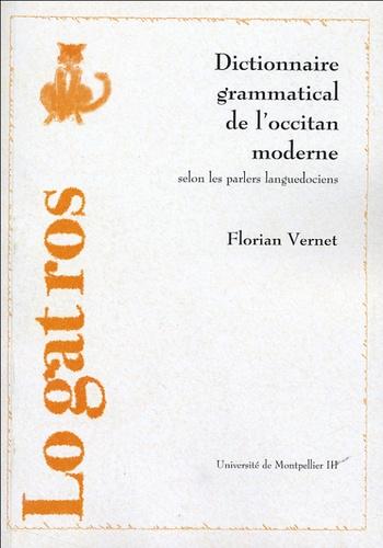 Florian Vernet - Dictionnaire grammatical de l'occitan moderne (selon les parlers languedociens).