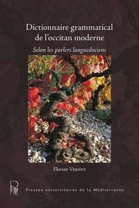 Florian Vernet - Dictionnaire grammatical de l'occitan moderne - Selon les parlers languedociens.