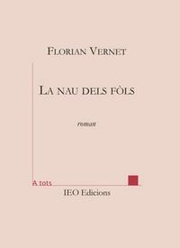 Florian Vernet - La nau dels fols.