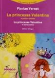 Florian Vernet - La princesse Valentine et autres contes - Edition bilingue français-catalan. 1 CD audio