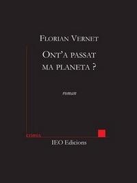 Florian Vernet - Ont'a passat ma planeta ?.