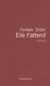 Florian Zeller - Elle t'attend.