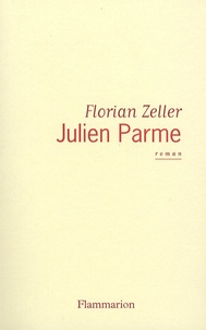 Florian Zeller - Julien Parme.
