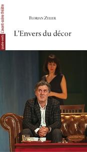 Florian Zeller - L'envers du décor.
