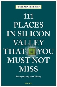 Floriana Petersen - 111 places in Silicon Valley that you must not miss.