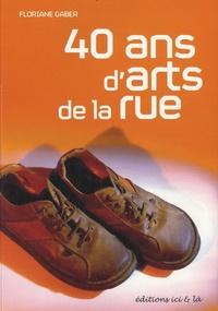 Floriane Gaber - 40 ans d'arts de la rue.