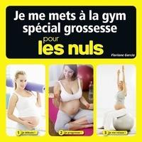 Floriane Garcia - Je me mets à la gym grossesse pour les nuls.