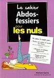 Floriane Garcia - Le cahier abdos-fessiers pour les nuls.