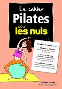 Floriane Garcia - Le cahier pilates pour les nuls.