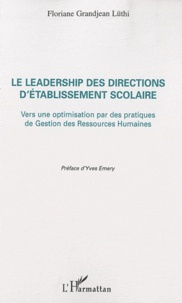 Floriane Grandjean Lüthi - Le leadership des directions d'établissement scolaire - Vers une optimisation par des pratiques de Gestion des Ressources Humaines.