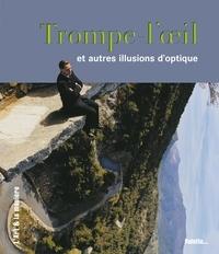Floriane Herrero - Trompe-l'oeil et autres illusions d'optique.