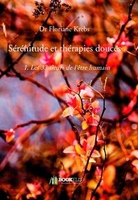 Floriane Krebs - Sérénitude et thérapies douces - 1. Les 33 fleurs de l'être humain.