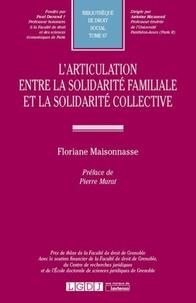 Floriane Maisonnasse - L'articulation entre la solidarité familiale et la solidarité collective.