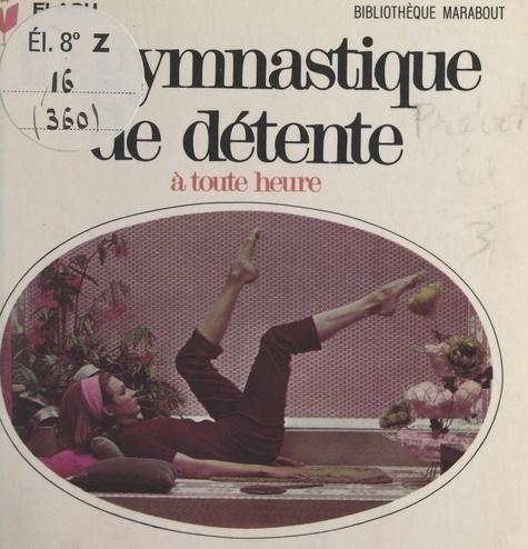 La gymnastique de détente. À toute heure du jour