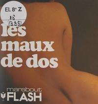 Floriane Prevot et Jean-Claude Salemi - Les maux de dos - Prévenir, traiter, guérir.