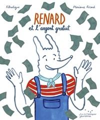 Floriane Ricard et  FibreTigre - Renard et l'argent gratuit.