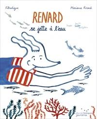 Floriane Ricard et  FibreTigre - Renard se jette à l'eau.
