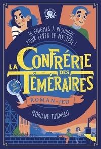 Floriane Turmeau - La Confrérie des Téméraires Tome 1 : .
