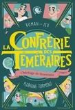Floriane Turmeau - La Confrérie des Téméraires Tome 2 : L'héritage de Feuerstein.
