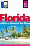 Florida - Mit Atlanta, Charleston, New Orleans.