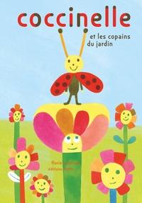Florie Saint-Val - Coccinelle et les copains du jardin.