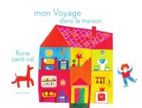 Florie Saint-Val - Mon voyage dans la maison.